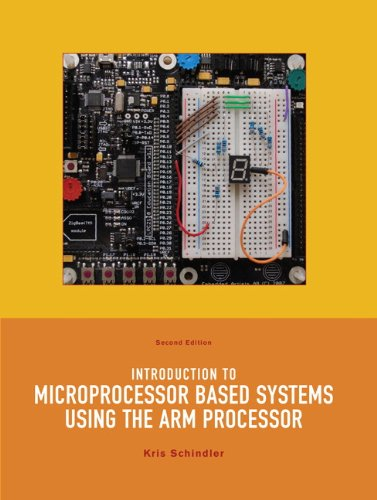 Introduction to Microprocessor Based Systems Using the: Schindler, Kris