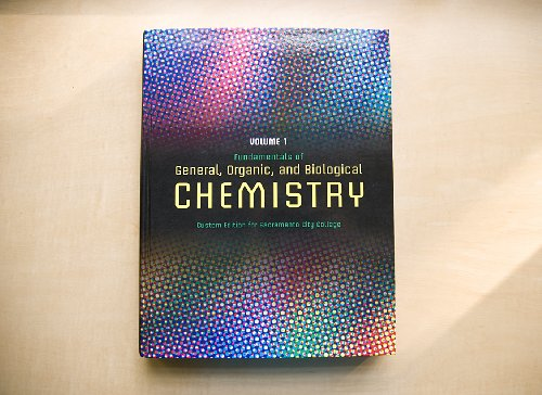 9781256984443: Fundamentals of General, Organic, and Biological Chemistry: Custom Edition for Sacramento City College (Volume 1)
