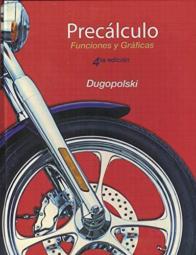 9781256994459: Precalculo: Funciones Y Graficas (4ta Edicion)