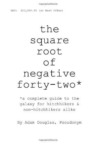 9781257002658: The Square Root Of Negative Forty-Two