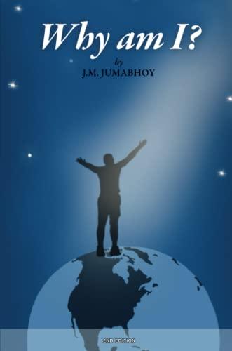 Why Am I?: J.M Jumabhoy
