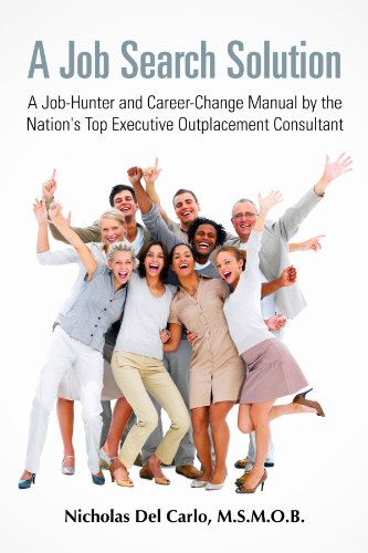 9781257005697: A Job Search Solution: A Job-Hunter And Career-Change Manual By the Nation's Top Executive Outplacement Consultant