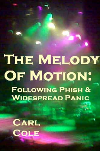 9781257008636: The Melody of Motion: Following Phish and Widespread Panic