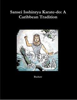 9781257020096: Sansei Isshinryu Karate-do: A Caribbean Tradition