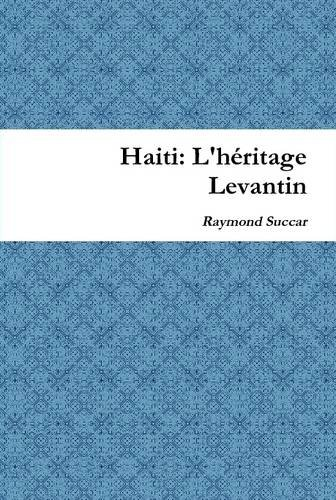 9781257020225: Haiti: L'heritage Levantin (French Edition)