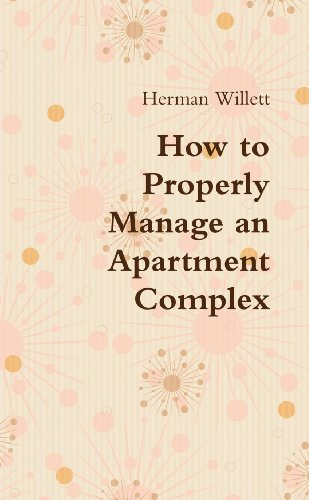 9781257029174: How to Properly Manage an Apartment Complex