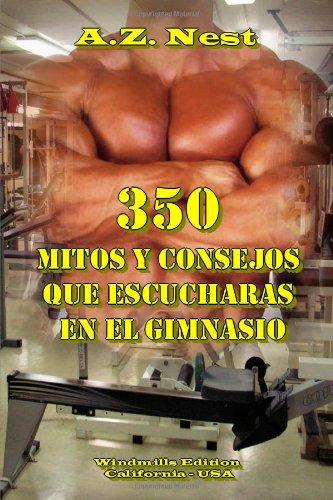 9781257033799: 350 Mitos y Consejos que Escucharas en el Gimnasio (Spanish Edition)