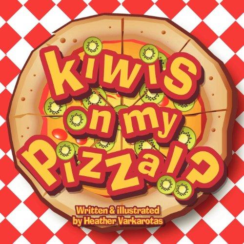 9781257041473: Kiwis on My Pizza!?