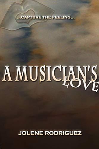 9781257043606: A Musician's Love