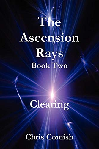 9781257045464: The Ascension Rays, Book Two: Clearing