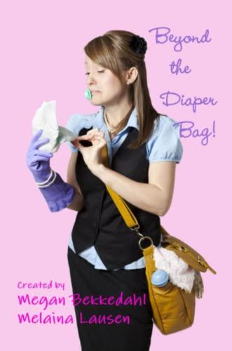 Beyond The Diaper Bag: Bekkedahl, Megan