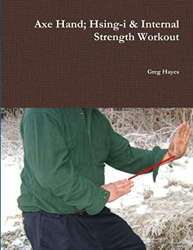 9781257047116: Axe Hand; Hsing-i & Internal Strength Workout