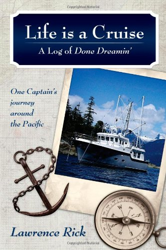 Life is a Cruise: The Log of Done Dreamin': Rick, Lawrence