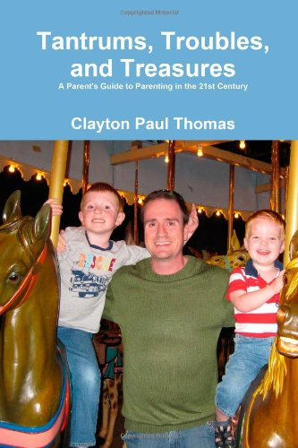Tantrums, Troubles, And Treasures: Thomas, Clayton Paul