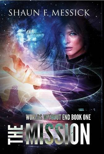 9781257060450: The Mission (Worlds Without End, Book 1)