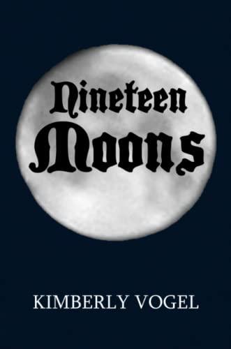 Nineteen Moons: Kimberly Vogel