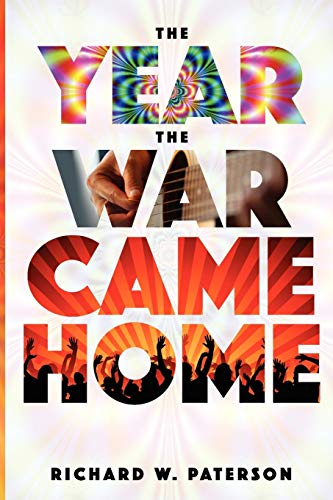 The Year the War Came Home: Richard W. Paterson