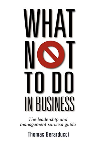 9781257072293: What Not To Do in Business - The leadership and management survival guide