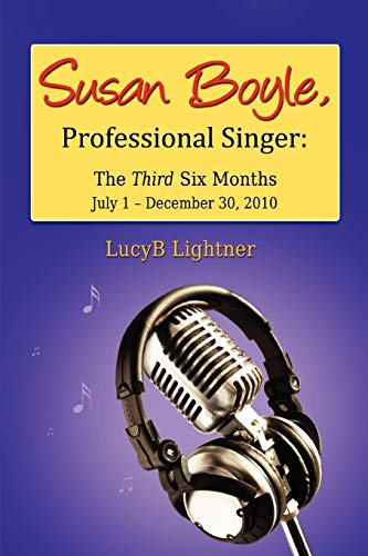 9781257078691: Susan Boyle, Professional Singer: The Third Six Months