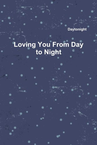 9781257088287: Loving You From Day to Night