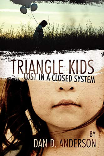 9781257093762: Triangle Kids Lost In A Closed System