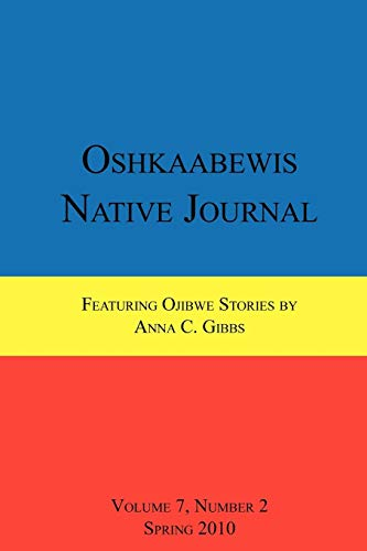 Oshkaabewis Native Journal (Vol. 7, No. 2): Treuer, Anton; Gibbs,