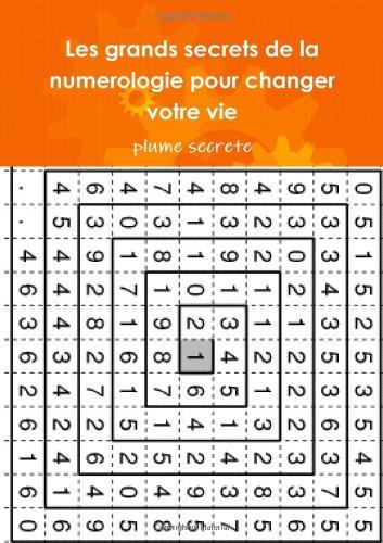 9781257115068: Les Grands Secrets De La Numerologie Pour Changer Votre Vie (French Edition)