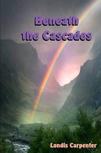 9781257116034: Beneath the Cascades