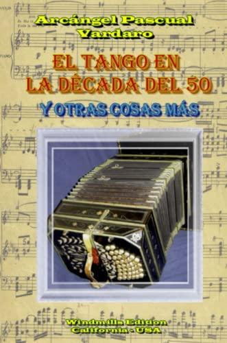 9781257120581: El Tango En La Década Del 50 (Spanish Edition)