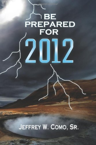 9781257124527: Be Prepared For 2012