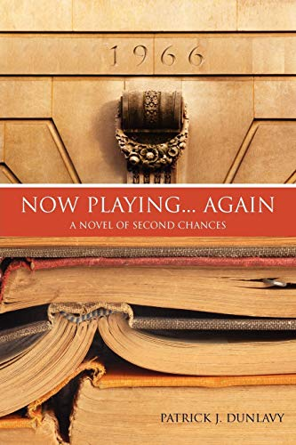 9781257127689: Now Playing. . . Again: A Novel Of Second Chances