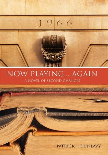 9781257127696: Now Playing. Again: A Novel of Second Chances
