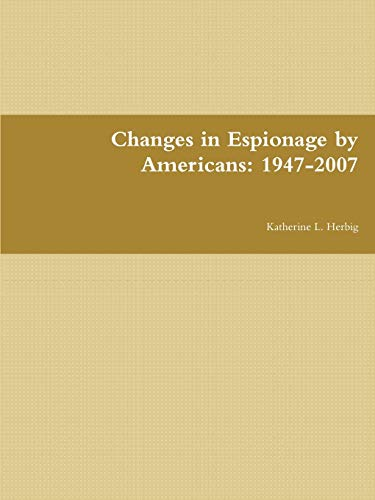 9781257131631: Changes in Espionage by Americans: 1947-2007