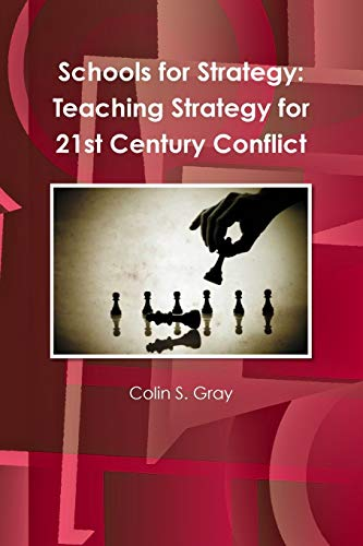 9781257131778: Schools for Strategy: Teaching Strategy for 21st Century Conflict