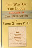 9781257133307: The Way Of The Logos (The Reflection, volume 2)