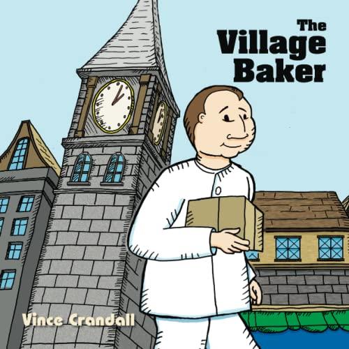 The Village Baker: Vince Crandall