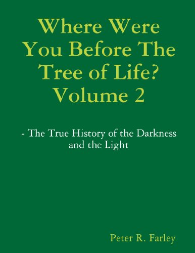9781257373093: Where Were You Before The Tree Of Life? Volume 2