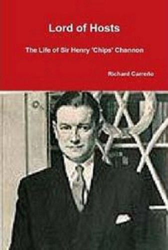 9781257375295: Lord of Hosts: The Life of Sir Henry 'Chips' Channon