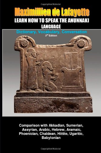 9781257626915: Learn How To Speak The Anunnaki Language: Dictionary, Vocabulary, Conversation.