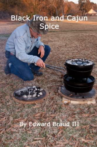 Black Iron And Cajun Spice: Braud Iii, Edward