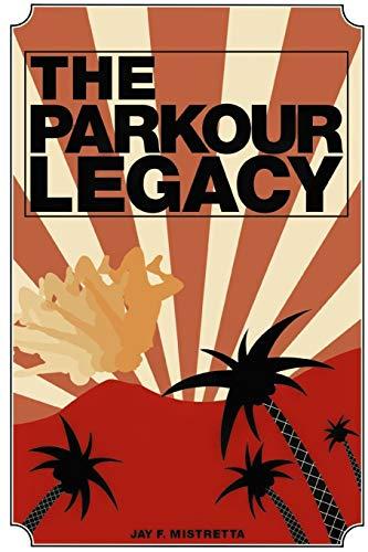9781257643943: The Parkour Legacy
