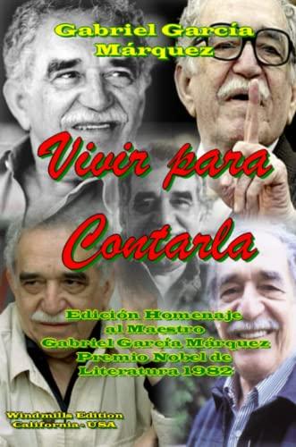 Vivir Para Contarla: Gabriel García Márquez