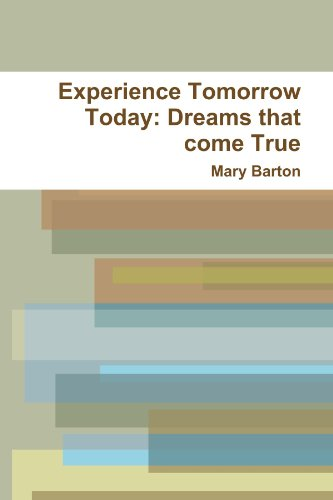 9781257646340: Experience Tomorrow Today: Dreams That Come True