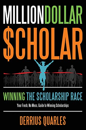 9781257647347: MillionDollarScholar: Winning the Scholarship Race