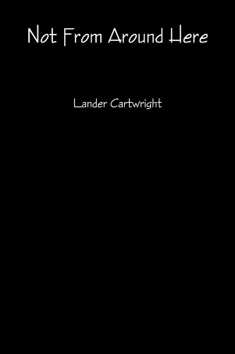 Not From Around Here: Cartwright, Lander