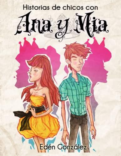 9781257748402: Historias De Chicos Con Ana Y Mia