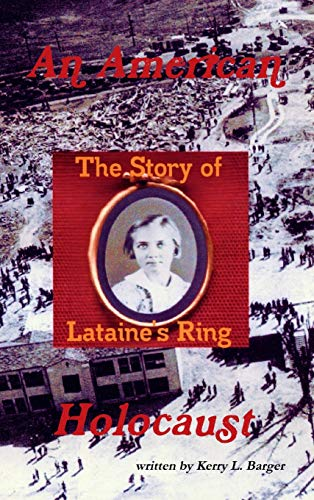 9781257754144 - Barger, Kerry L: An American Holocaust: The Story of Lataine's Ring - Libro