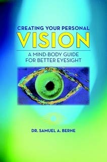 9781257757626: Creating Your Personal Vision: A Mind-Body Guide For Better Eyesight