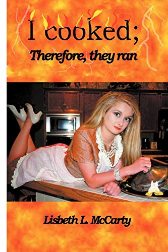 9781257772520: I Cooked; Therefore, They Ran