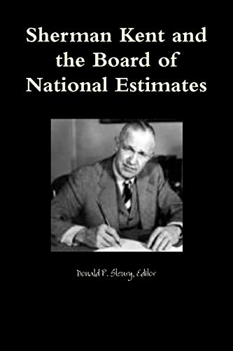 9781257781898: Sherman Kent and the Board of National Estimates